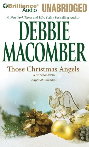 Those Christmas Angels: A Selection from Angels at Christmas (1441861408) by Debbie Macomber