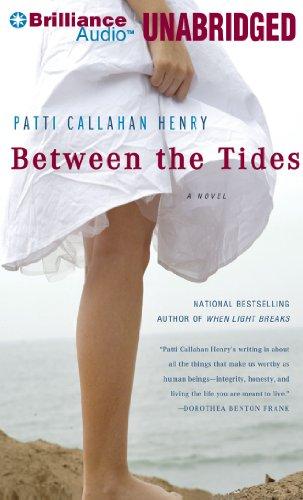 Between the Tides: A Novel: Patti Callahan Henry