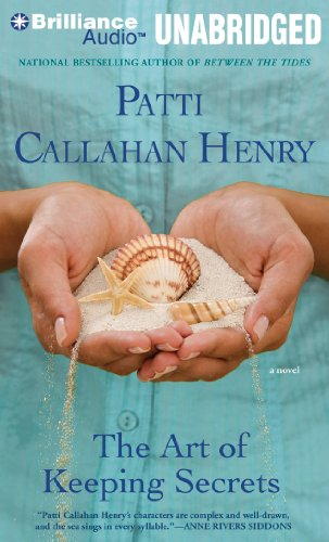 The Art of Keeping Secrets: Patti Callahan Henry