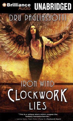 Clockwork Lies: Iron Wind (Clockwork Heart Series): Pagliassotti, Dru