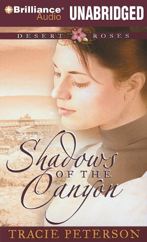 Shadows of the Canyon (Desert Roses Series) (1441867929) by Peterson, Tracie