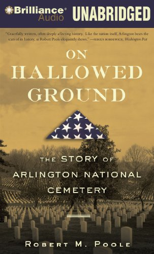 On Hallowed Ground: The Story of Arlington National Cemetery (Compact Disc): Robert M. Poole