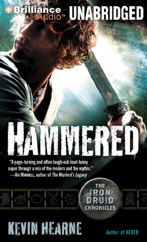 Hammered: The Iron Druid Chronicles: Hearne, Kevin