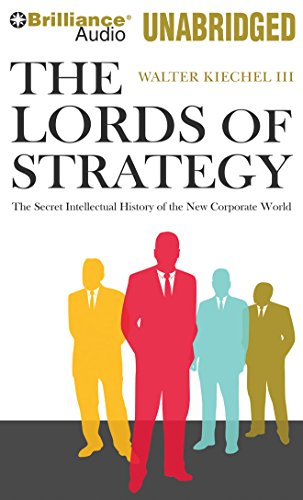 9781441872371: The Lords of Strategy: The Secret Intellectual History of the New Corporate World