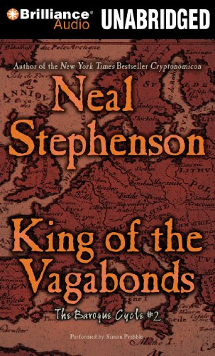 King of the Vagabonds (Baroque Cycle): Stephenson, Neal