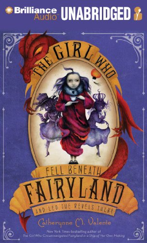 9781441877697: The Girl Who Fell Beneath Fairyland and Led the Revels There