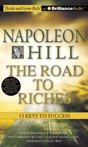 Napoleon Hill - The Road to Riches: 13 Keys to Success: Hill, Napoleon; Reid, Greg S.