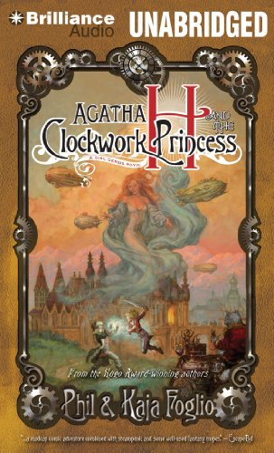 Agatha H. and the Clockwork Princess: Phil Foglio, Kaja Foglio