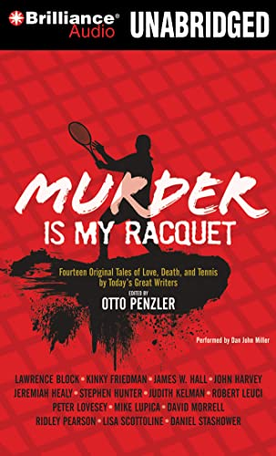 Murder is my Racquet: Fourteen Original Tales of Love, Death, and Tennis by Today's Great Writers (Sports Mystery) (144188002X) by Penzler, Otto
