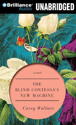 The Blind Contessa's New Machine: A Novel: Wallace, Carey