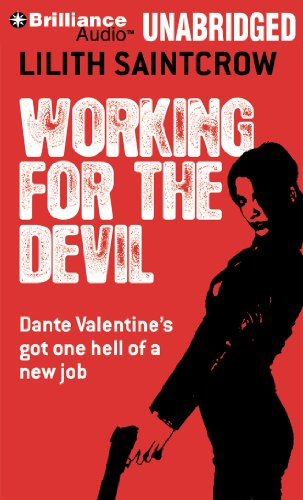Working for the Devil (Dante Valentine Series): Saintcrow, Lilith
