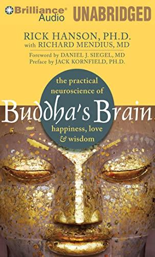 Buddha's Brain: The Practical Neuroscience of Happiness, Love & Wisdom: Hanson, Rick