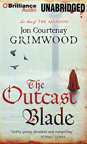 The Outcast Blade: Act Two of the Assassini: Grimwood, Jon Courtenay