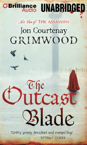 The Outcast Blade: Library Edition: Grimwood, Jon Courtenay