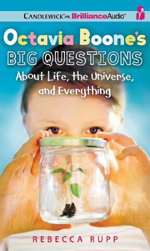 Octavia Boone's Big Questions About Life, the Universe, and Everything: Rupp, Rebecca