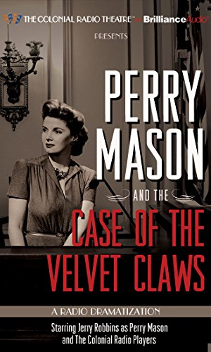 Perry Mason and the Case of the Velvet Claws: A Radio Dramatization