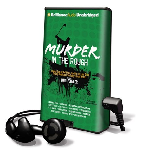 Murder in the Rough: Original Tales of Bad Shots, Terrible Lies, and Other Deadly Handicaps from Today's Great Writers [With Earbuds] (Playaway Adult Fiction) (1441892710) by Otto Penzler