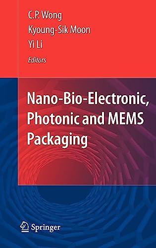 Nano and Bio Electronics, Photonic and MEMS Packaging: C.P. Wong