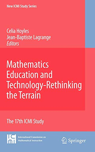 9781441901453: Mathematics Education and Technology-Rethinking the Terrain: The 17th ICMI Study (New ICMI Study Series)