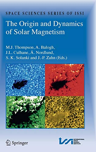 The Origin and Dynamics of Solar Magnetism (Space Sciences Series of ISSI)