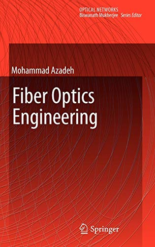 Fiber Optics Engineering: Mohammad Azadeh
