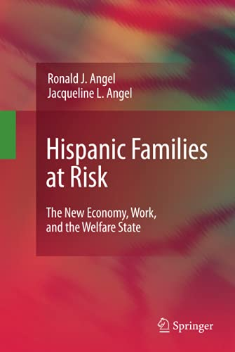 9781441904737: Hispanic Families at Risk: The New Economy, Work, and the Welfare State