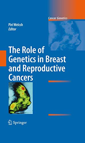 The Role of Genetics in Breast and Reproductive Cancers: Piri Welcsh