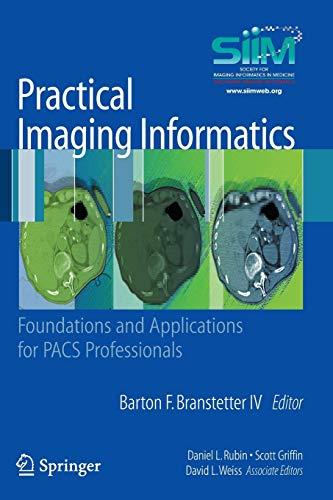 9781441904836: Practical Imaging Informatics