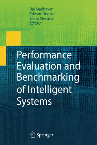9781441904911: Performance Evaluation and Benchmarking of Intelligent Systems