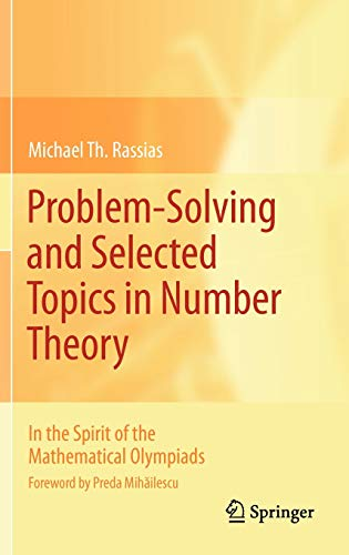 9781441904942: Problem-Solving and Selected Topics in Number Theory: In the Spirit of the Mathematical Olympiads