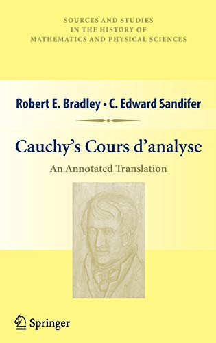 9781441905482: Cauchy S Cours D Analyse: An Annotated Translation (Sources and Studies in the History of Mathematics and Physical Sciences)