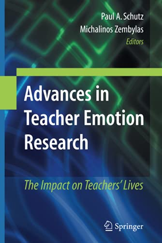 9781441905635: Advances in Teacher Emotion Research: The Impact on Teachers' Lives