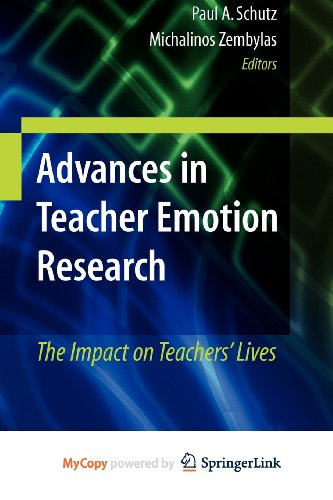 9781441905659: Advances in Teacher Emotion Research: The Impact on Teachers' Lives