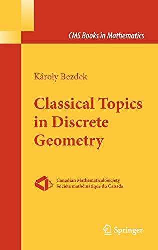 9781441905994: Classical Topics in Discrete Geometry (CMS Books in Mathematics)