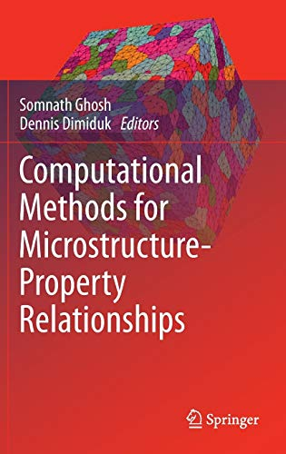 Computational Methods for Microstructure-Property Relationships: Somnath Ghosh