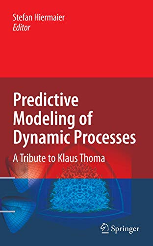 Predictive Modeling of Dynamic Processes: A Tribute to Professor Klaus Thoma (Hardcover)