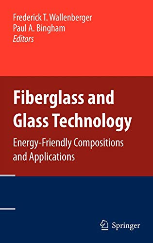 9781441907356: Fiberglass and Glass Technology: Energy-Friendly Compositions and Applications