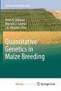 9781441907677: Quantitative Genetics in Maize Breeding