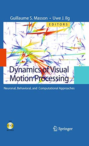 Dynamics of Visual Motion Processing: Neuronal, Behavioral, and Computational Approaches