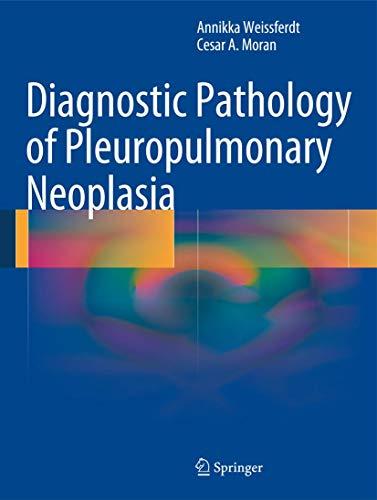 Diagnostic Pathology of Pleuropulmonary Neoplasia (Hardcover): Cesar A. Moran