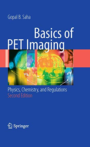 9781441908049: Basics of PET Imaging: Physics, Chemistry, and Regulations