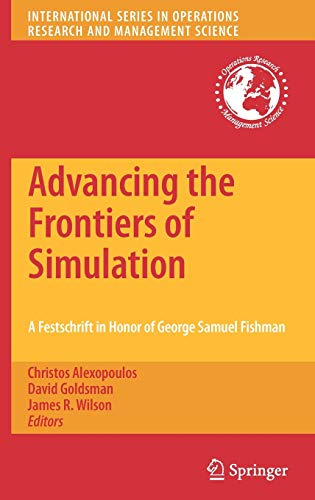 Advancing the Frontiers of Simulation: A Festschrift in Honor of George Samuel Fishman (...