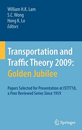 Transportation and Traffic Theory 2009: Golden Jubilee: William H. K. Lam