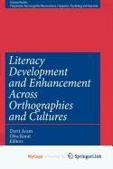 9781441908377: Literacy Development and Enhancement Across Orthographies and Cultures