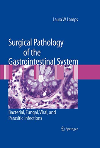 9781441908605: Surgical Pathology of the Gastrointestinal System: Bacterial, Fungal, Viral, and Parasitic Infections