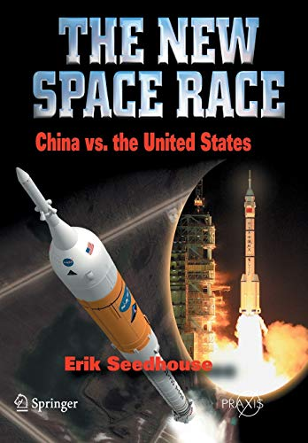 9781441908797: The New Space Race: China vs. USA (Springer Praxis Books)
