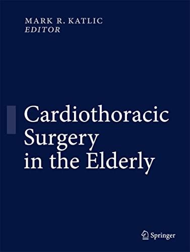 Cardiothoracic Surgery in the Elderly: Mark R. Katlic