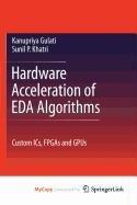 9781441909459: Hardware Acceleration of EDA Algorithms: Custom ICs, FPGAs and GPUs