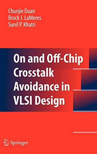 On and Off-chip Cross-talk Avoidance: Duan, Chunjie;Khatri, Sunil
