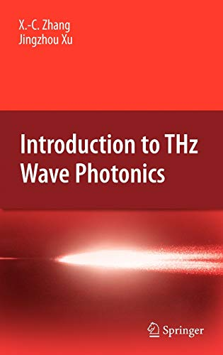Introduction to THz Wave Photonics: Zhang, Xi-Cheng; Xu, Jingzhou